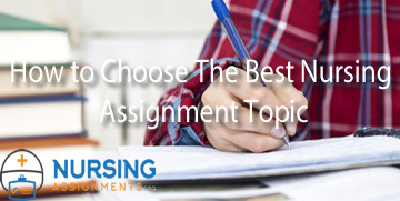 How to Choose The Best Nursing Assignment Topic