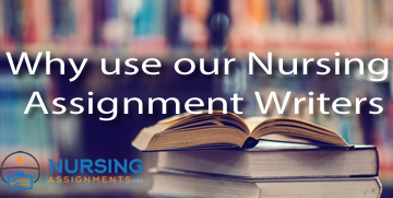 Why use our Nursing Assignment Writers